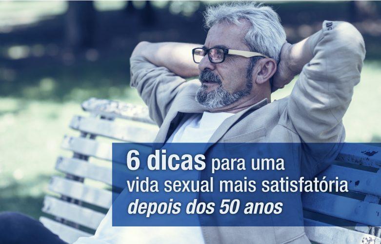 6 dicas para uma vida sexual mais satisfatória depois dos 50 anos
