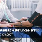 Hipertensão e disfunção erétil
