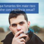 cigarro e disfunção erétil
